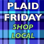 Shop Local Plaid Friday
