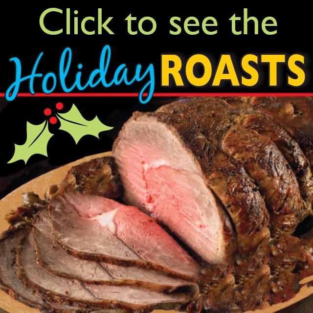 click for the Holiday Roasts