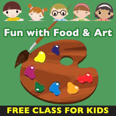 Free Kids Class! Fun With Food & Art