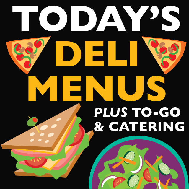 click for our daily deli menus, catering and to-go / take-out options